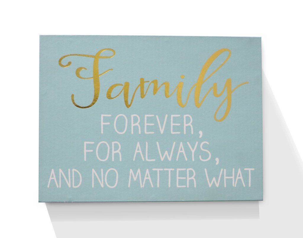 Family Forever, For Always, And No Matter What Wooden Box Sign