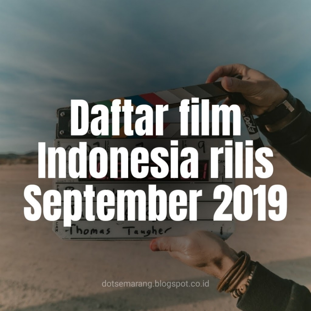 Pin oleh dotsemarang di Daftar Film Indonesia 2019 Film