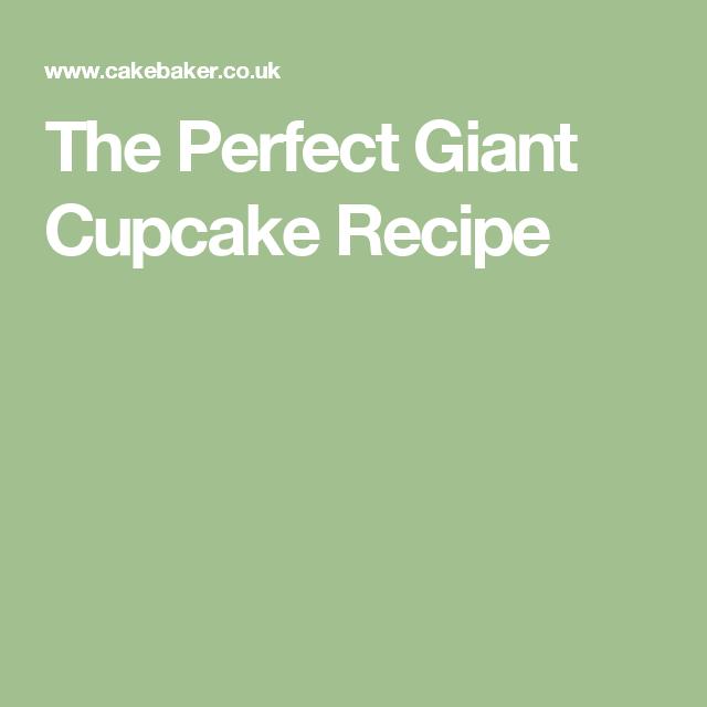 The Perfect Giant Cupcake Recipe