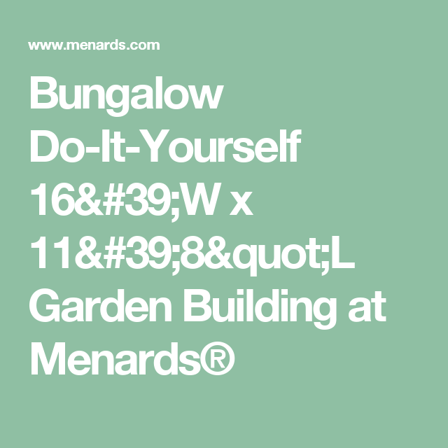 Bungalow do it yourself 16w x 118l garden building at menards bungalow do it yourself x garden building at menards solutioingenieria Image collections