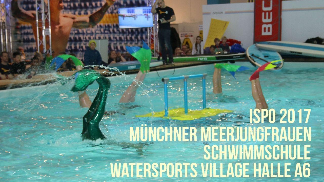 Ispo 2017: Münchner Meerjungfrauen Schwimmschule @ Watersports Village H...