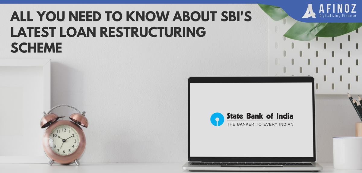 All You Need To Know About Sbi S Latest Loan Restructuring Scheme Afinoz In 2020 The Borrowers Loan Loan Account