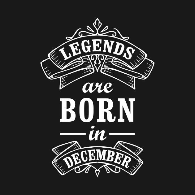 c6b148ca Check out this awesome 'Legends+Are+Born+in+December' design on @TeePublic!