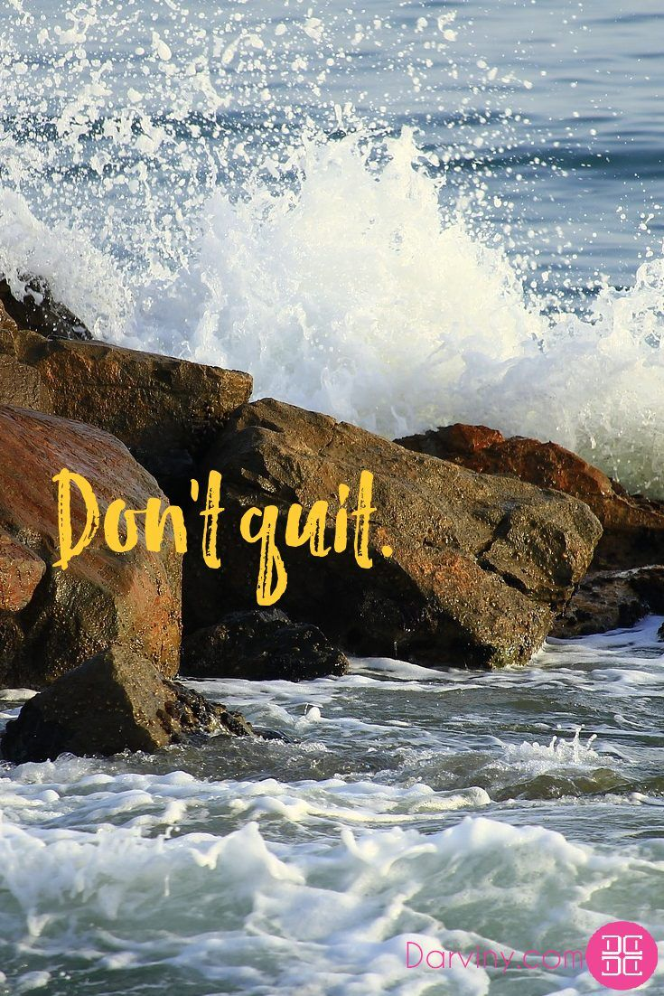 Don't quit. #Don'tquit. #inspiration #dailyinspiration #inspiringquotes #motivationalquotes #beinspired #quotes #memes  Download your FREE eBook copy on My guide to feeling Beautiful: https://beautiful.darviny.com