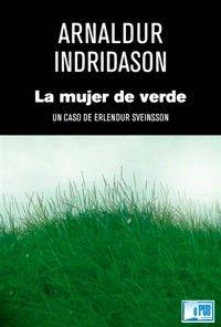 La mujer de verde. Arnaldur Inridason (2015)