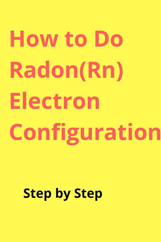Radon Electron Configuration : radon, electron, configuration, Radon, Electron, Configuration, Configuration,, Electrons,