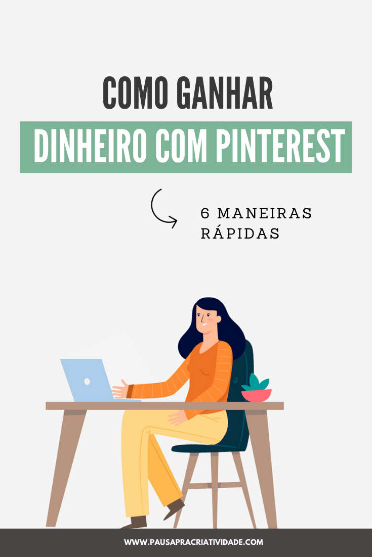 6 maneiras para ganhar dinheiro com o Pinterest