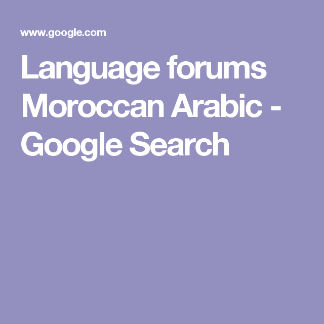 Language forums Moroccan Arabic - Google Search