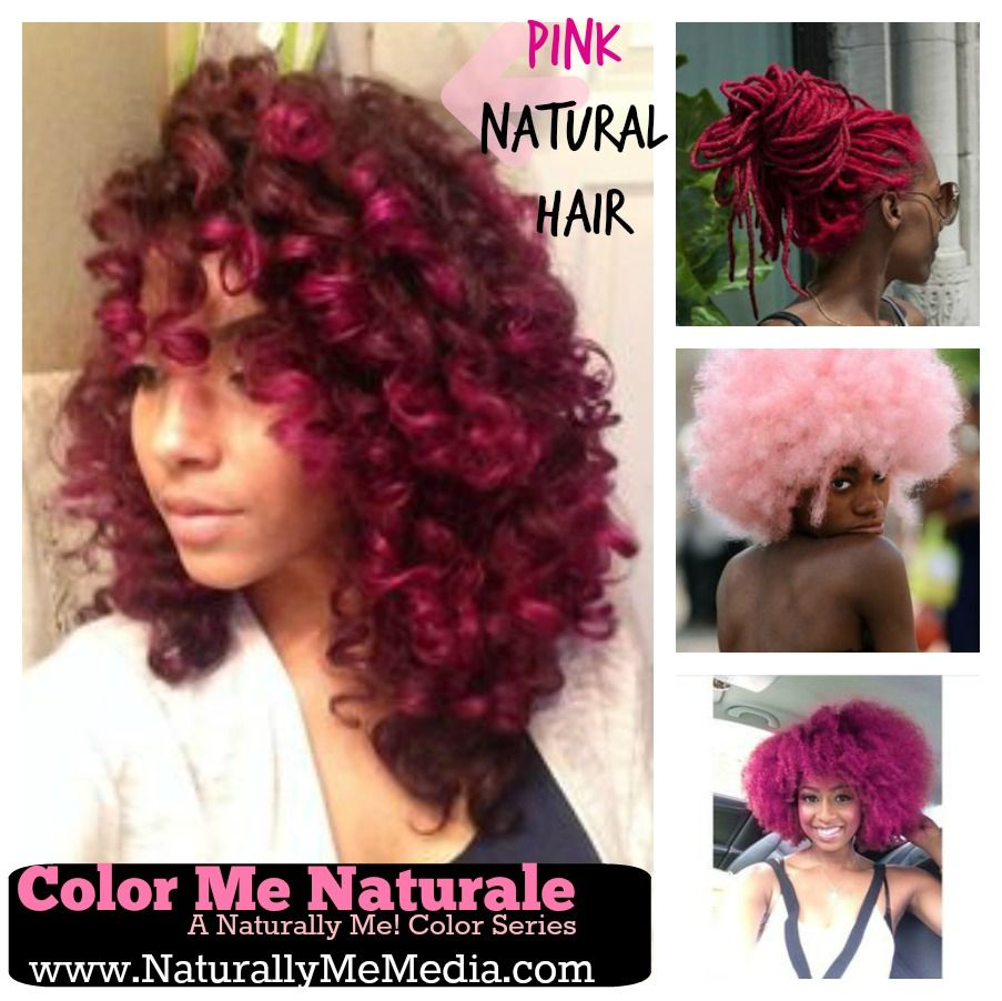 Pink Natural Hair- Naturally Me! Color Series | Natural, Locs and ...