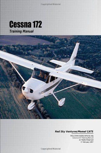 Bestseller Books Online Cessna 172 Training Manual Danielle Bruckert 20 01 Http Www Ebooknetworking Net Books Detail 05 Cessna 172 Cessna Flight Training