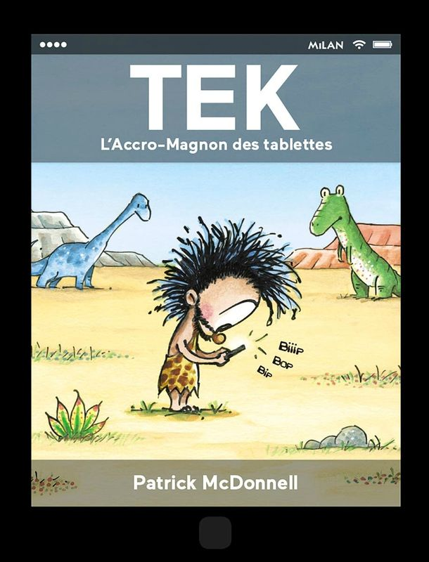 Tek, L'Accro-Magnon des tablettes, de Patrick McDonnell