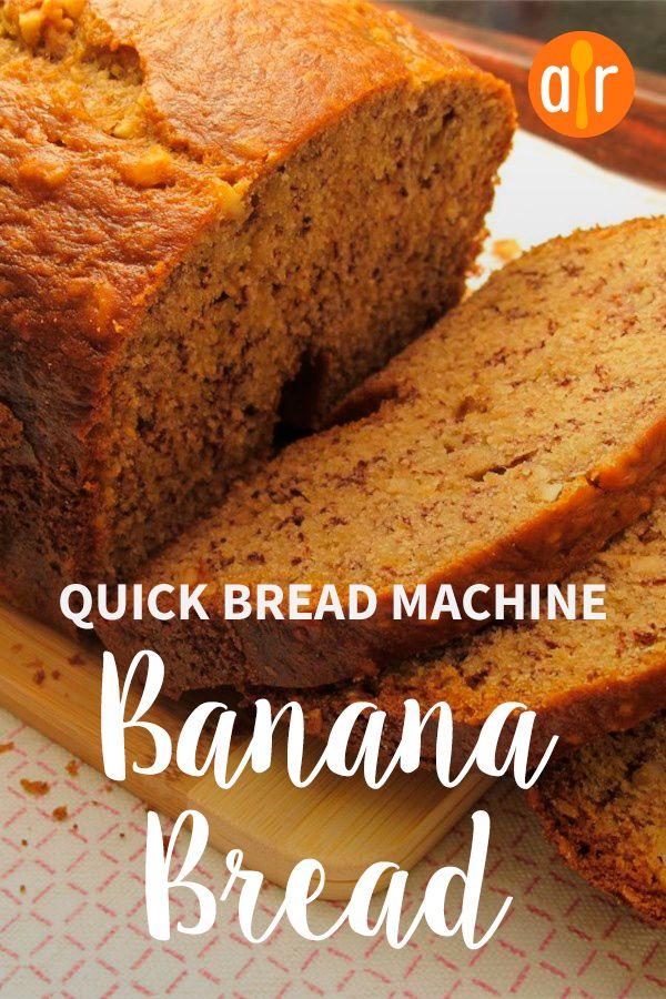 Banana Bread Quick Bread For Machines Recipe Bread Machine Banana Bread Quick Banana Bread Easy Banana Bread Recipe