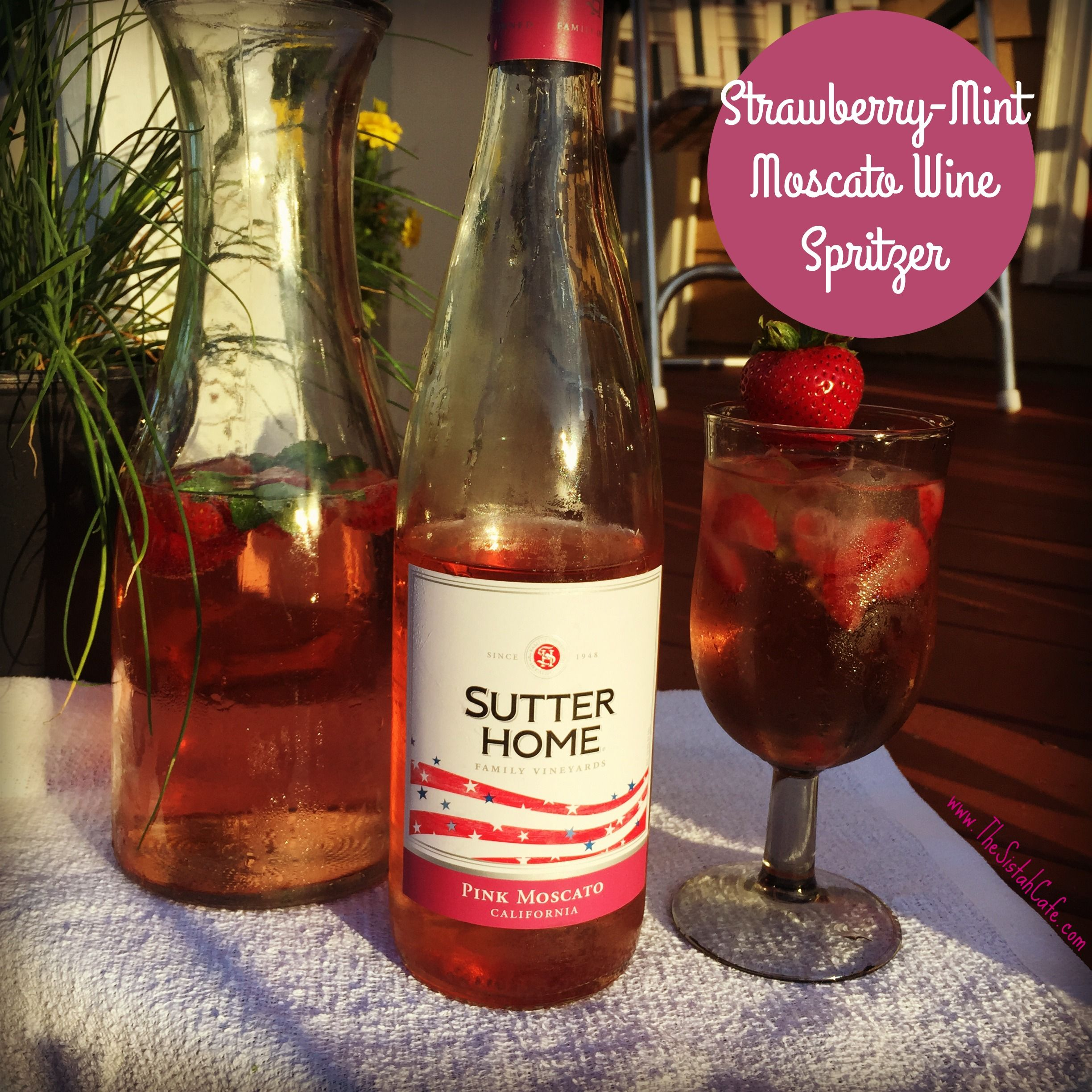 The Perfect Summer Cocktail Strawberry Mint Moscato Wine Spritzer The Sistah Cafe Moscato Wine Spritzer Moscato Wine Wine Spritzer