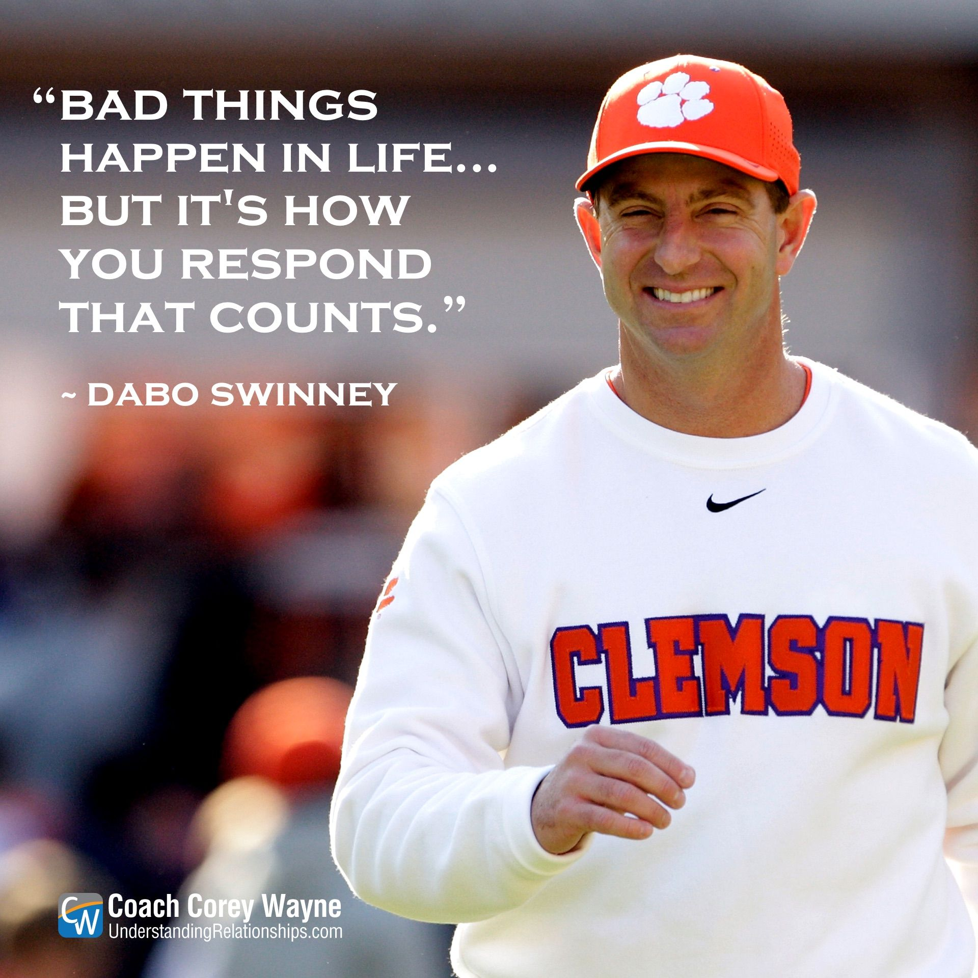 Bad Things Happen In Life But It S How You Respond That Counts Dabo Swinney Head Footba Clemson Tailgating Clemson University Clemson Tigers Football