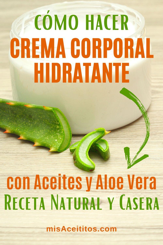 Crema Hidratante Corporal Receta Casera Con Aloe Vera En 2020 Crema Hidratante Corporal Crema Corporal Casera Crema Humectante Casera