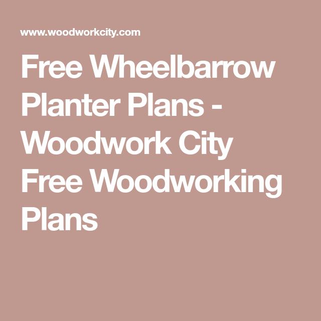 Free Wheelbarrow Planter Plans Woodwork City Free 400 x 300