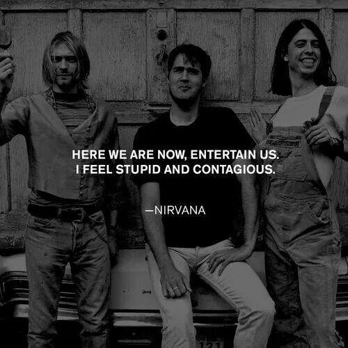~Nirvana~ Entertain us