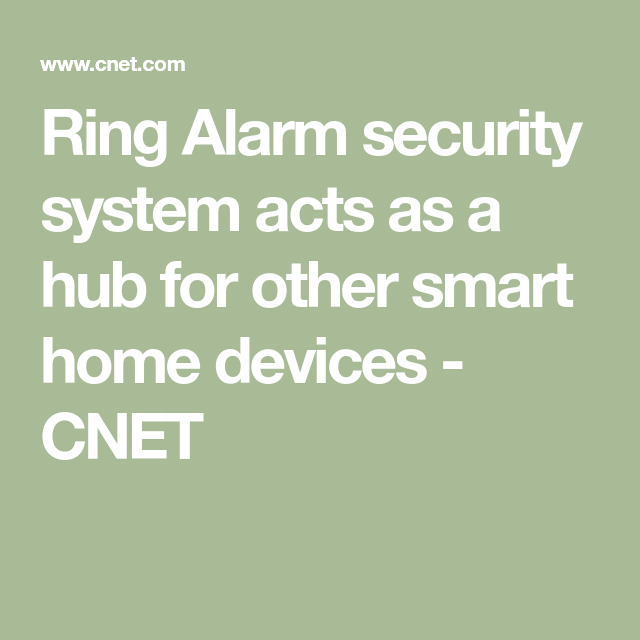 Ring Alarm security system acts as a hub for other smart home devices