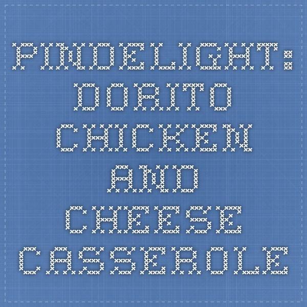 PinDelight: Dorito Chicken and Cheese Casserole