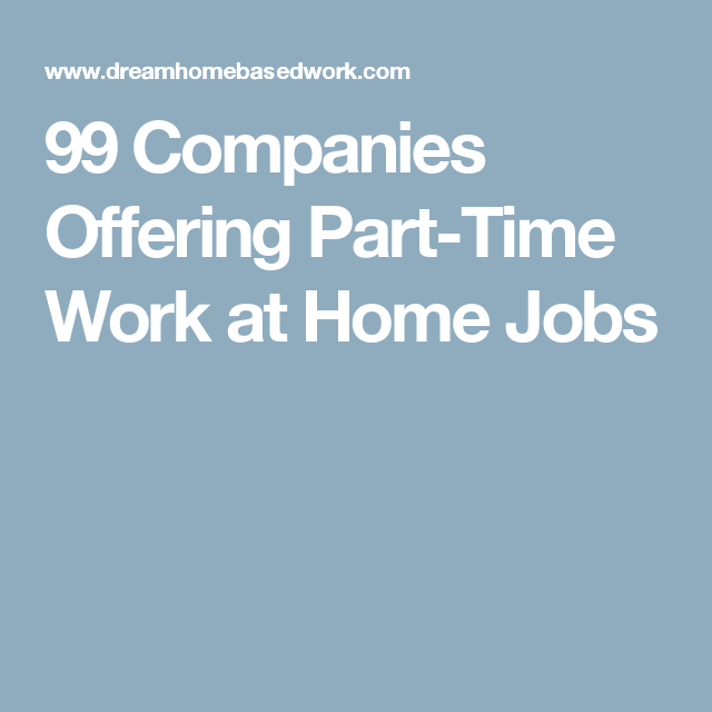 Companies Offering Part Time Work At Home Jobs Work From Home