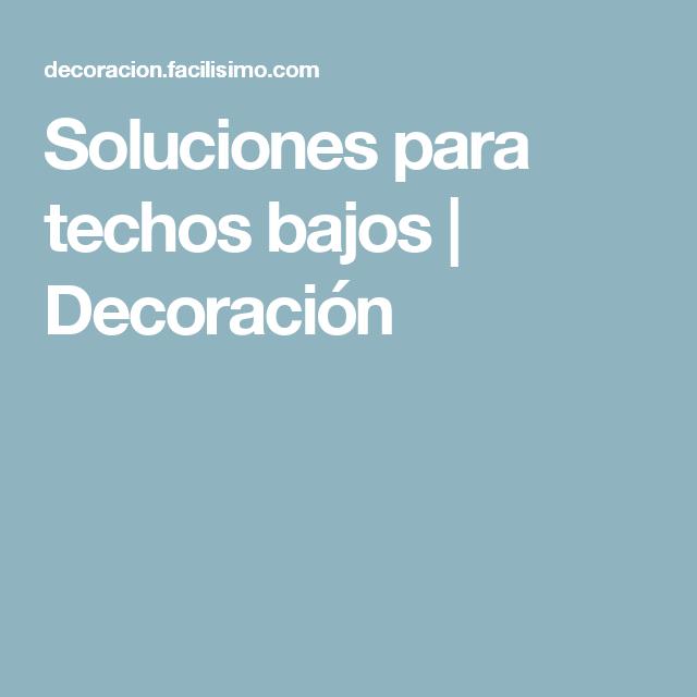 Soluciones para techos bajos   Decoración