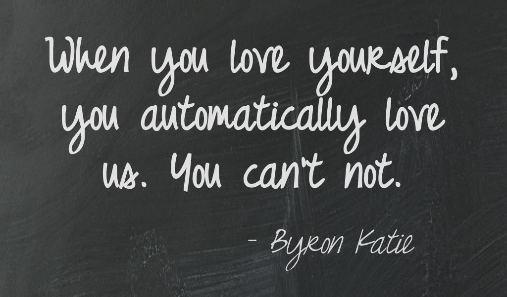 When you love yourself, you automatically love us. You can't not. Byron Katie  This quote courtesy of @Pinstamatic (http://pinstamatic.com)