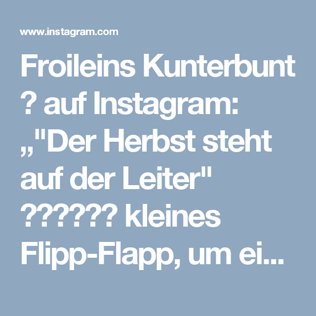 Froileins Kunterbunt Auf Instagram Der Herbst Steht Auf Der