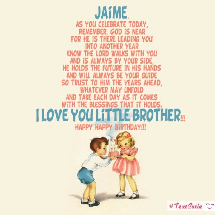 Happy Birthday Little Brother Love You Jaime