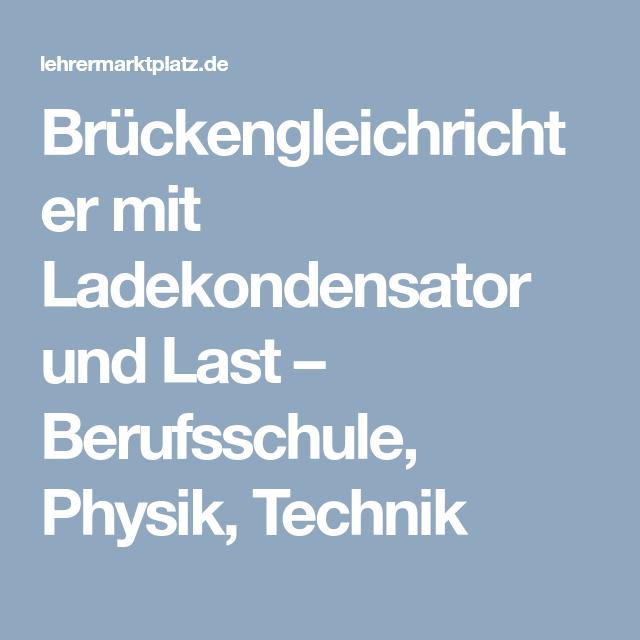 Brückengleichrichter mit Ladekondensator und Last – Berufsschule ...