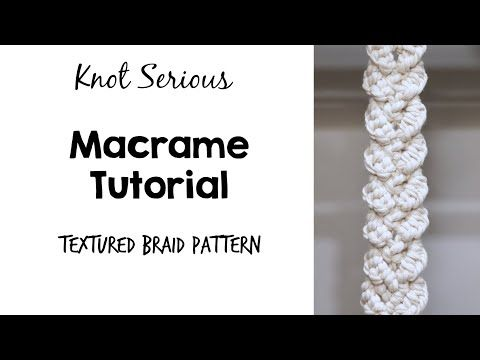 Macrame Tutorial No. 35 | Textured Braid Pattern | HOW TO MACRAME by Knot Serious Studio