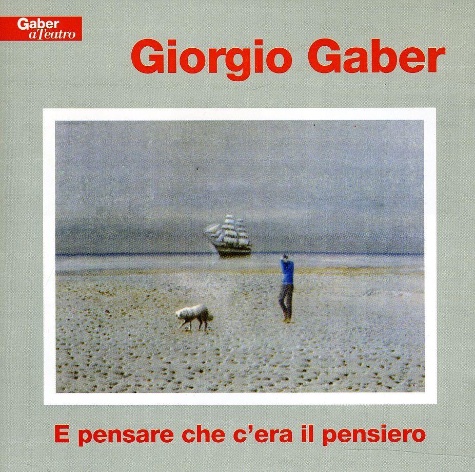 Giorgio Gaber - E Pensare Che C'era Il Pensiero