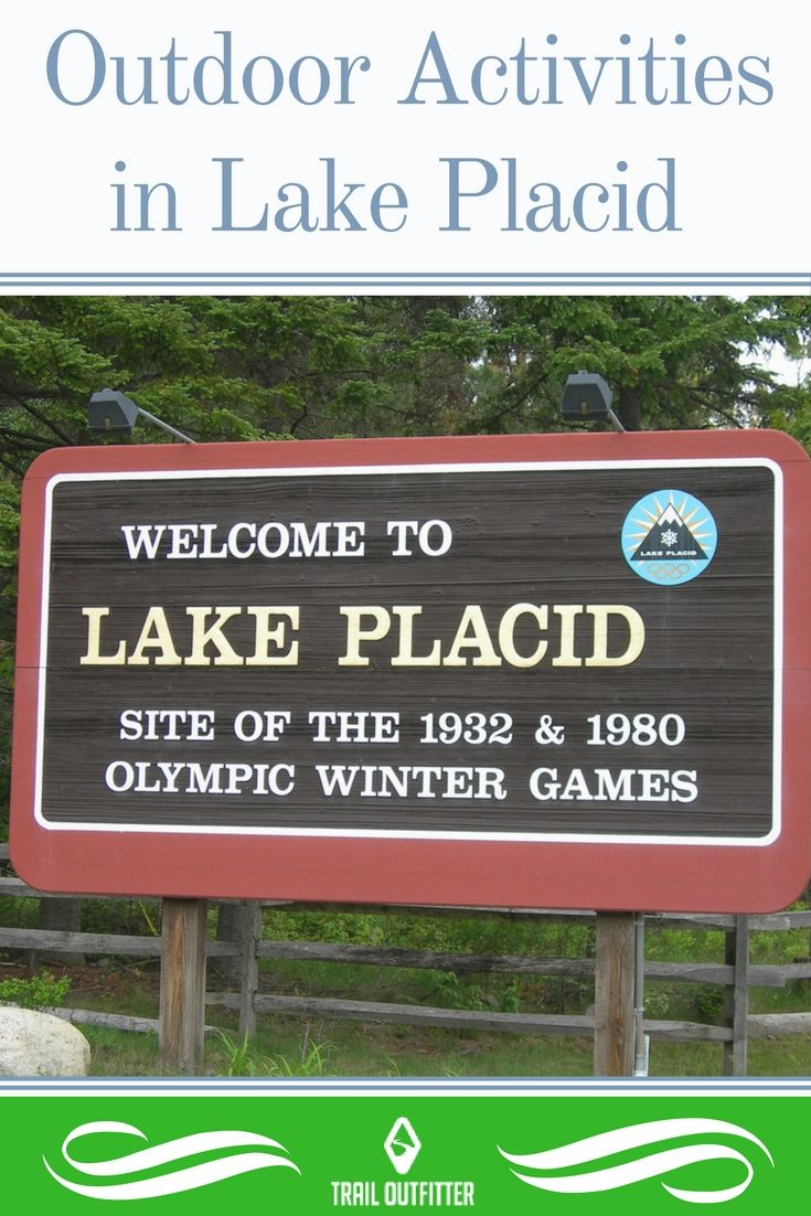 Lake Placid Is A Two Time Winter Olympics Host With A Lot Of Interesting Outdoor Activities For Visitors Lake Placid Outdoor Activities Outdoor Destinations