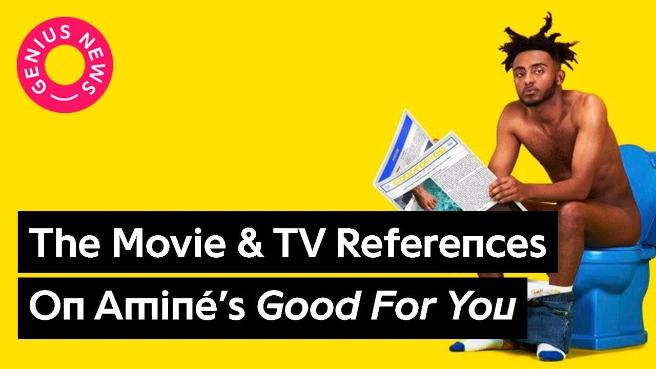 The Movie Tv References On Amine S Good For You Genius News Movie Tv Movies Hip Hop And R B