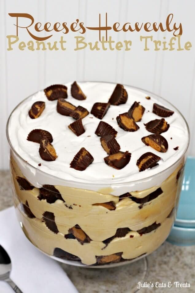 Reese's Heavenly Peanut Butter Trifle Recipe - Julie's Eats & Treats