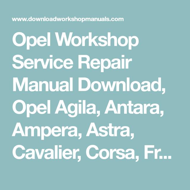 Opel Workshop Service Repair Manual Download  Opel Agila
