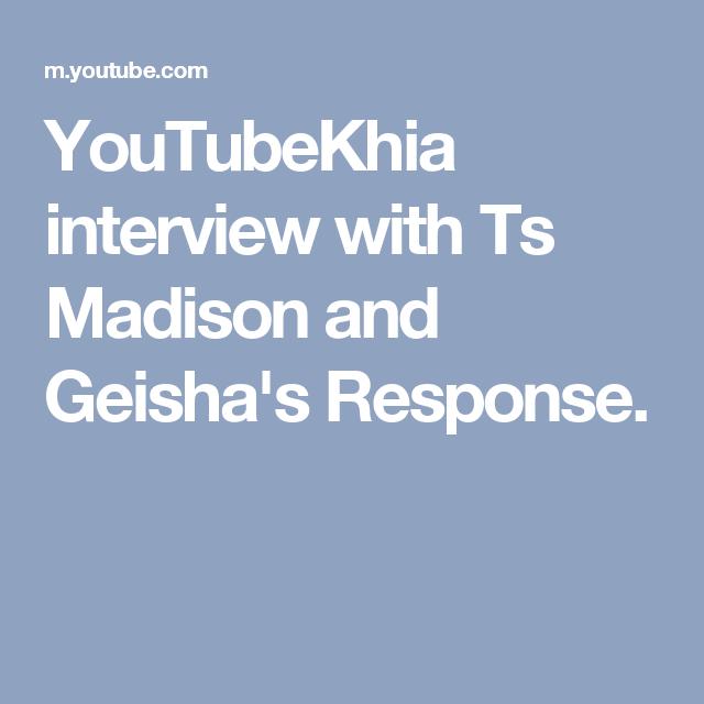 YouTubeKhia interview with Ts Madison and Geisha's Response  | KHIA