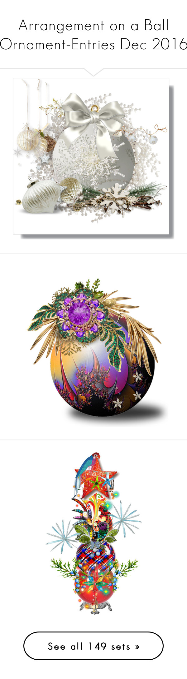"""""""Arrangement on a Ball Ornament-Entries Dec 2016"""" by judymjohnson ❤ liked on Polyvore featuring art, theunexpected, Christmas, ornament, ChristmasSet, santaornament, interior, interiors, interior design and home"""