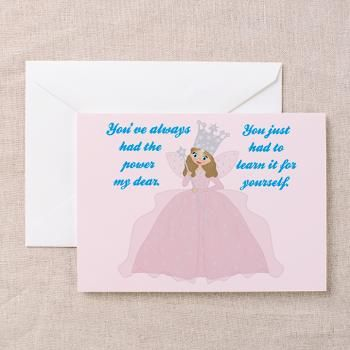 Glinda the Good Witch Encouragement Quote Greeting Card. You've always had the power, my dear. You just had to learn it for yourself.