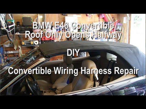 Bmw E46 Convertible Top Stops Halfway Down Wiring Repair Diy Bmw Bmw E46 Diy Repair