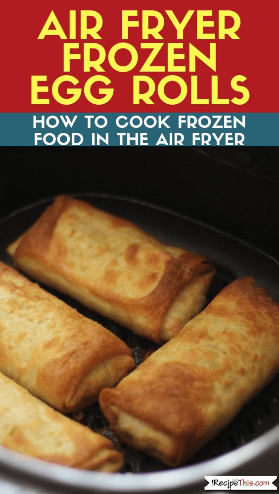 Air Fryer Frozen Egg Rolls Recipes, Egg roll recipes