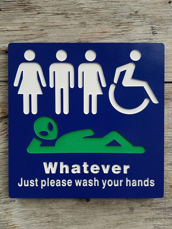 All Gender Restroom Sign Whatever Just Wash Your Hands Alien Sign - Unisex handicap bathroom sign