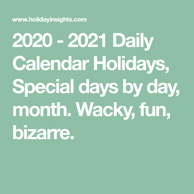 Special Days Calendar 2021 2020   2021 Daily Calendar Holidays, Special days by day, month