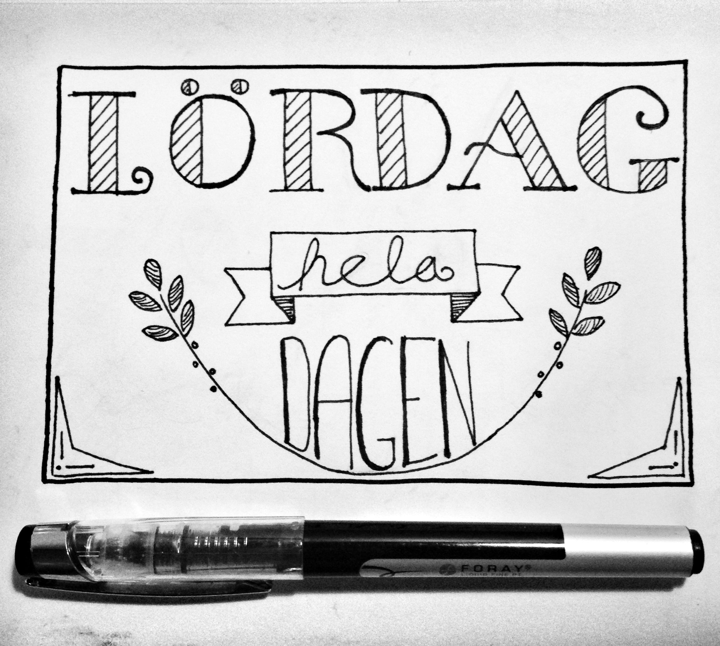 """#nåtkreativtomdagen Lär mig skriva snyggt... """"Lördag hela dagen"""""""
