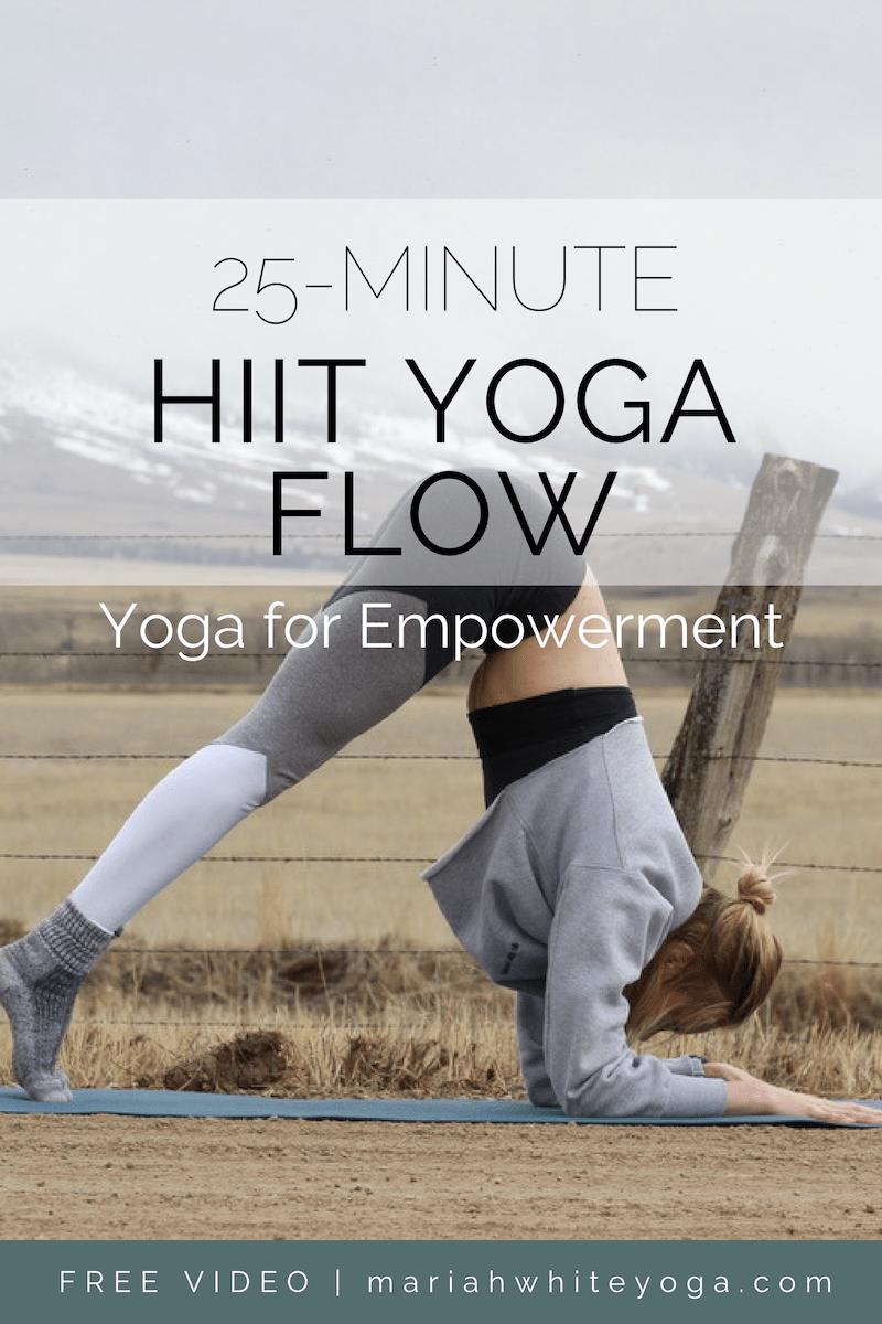 25-Minute HIIT Yoga Flow for Empowerment - Mariah Yoga