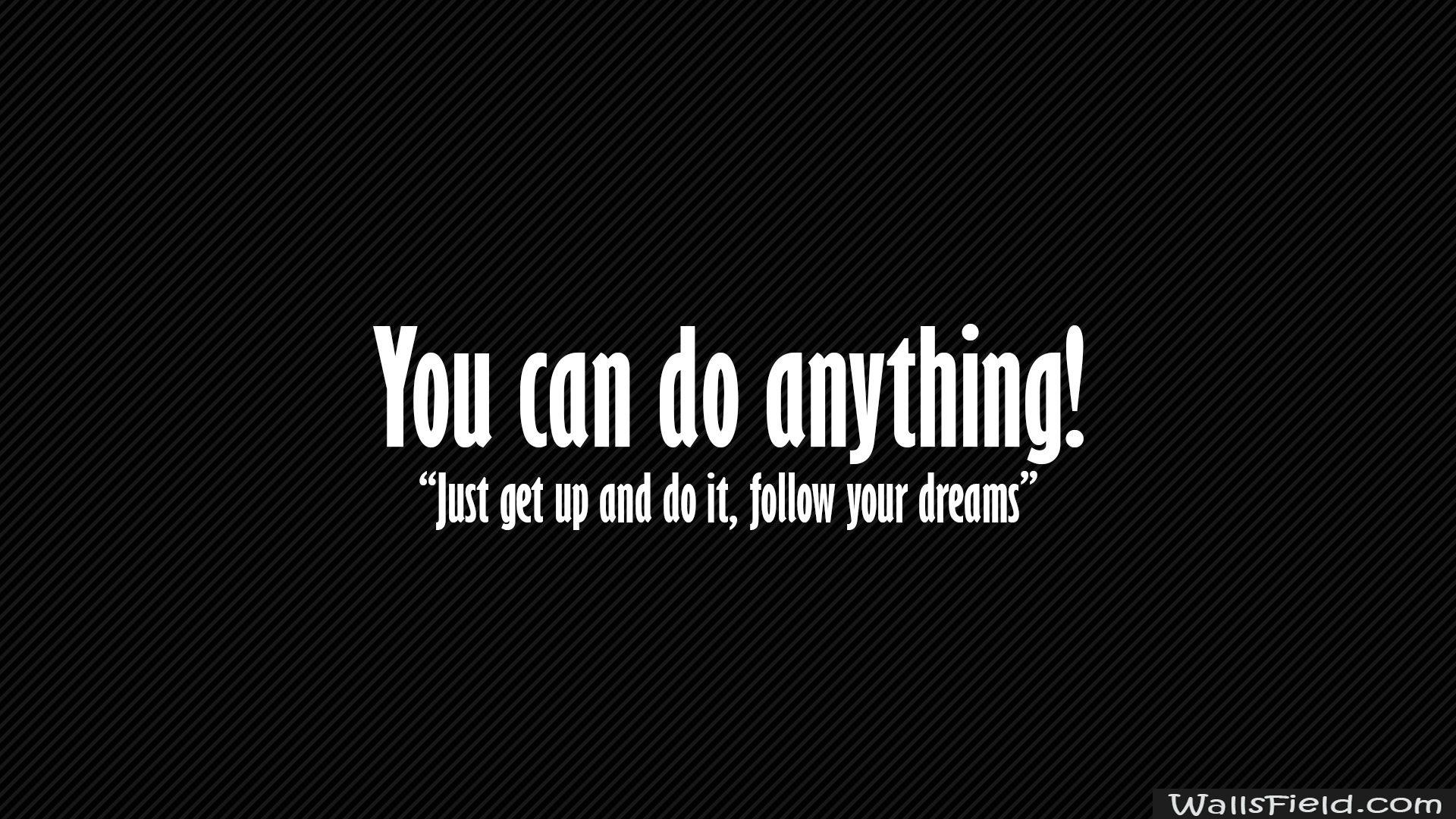 You Can Do Anything Wallsfield Com Free Hd Wallpapers Motivasi Belajar Kutipan Motivasi Motivasi
