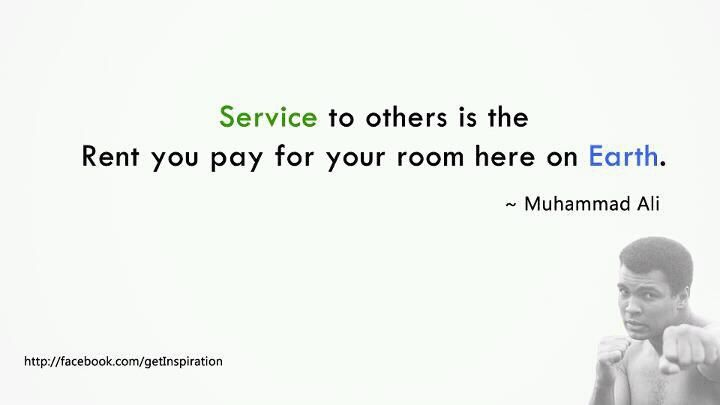 Service To ThereS Is The Rent You Pay  Muhammad Ali Quotes