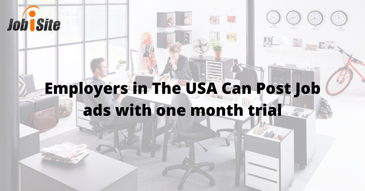 Employers In The Usa Can Post Job Ads With One Month Trial Job