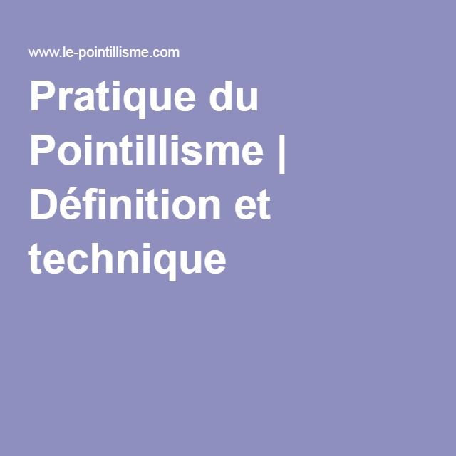 Pratique Du Pointillisme Définition Et Technique Recettes à - Cuisiner definition