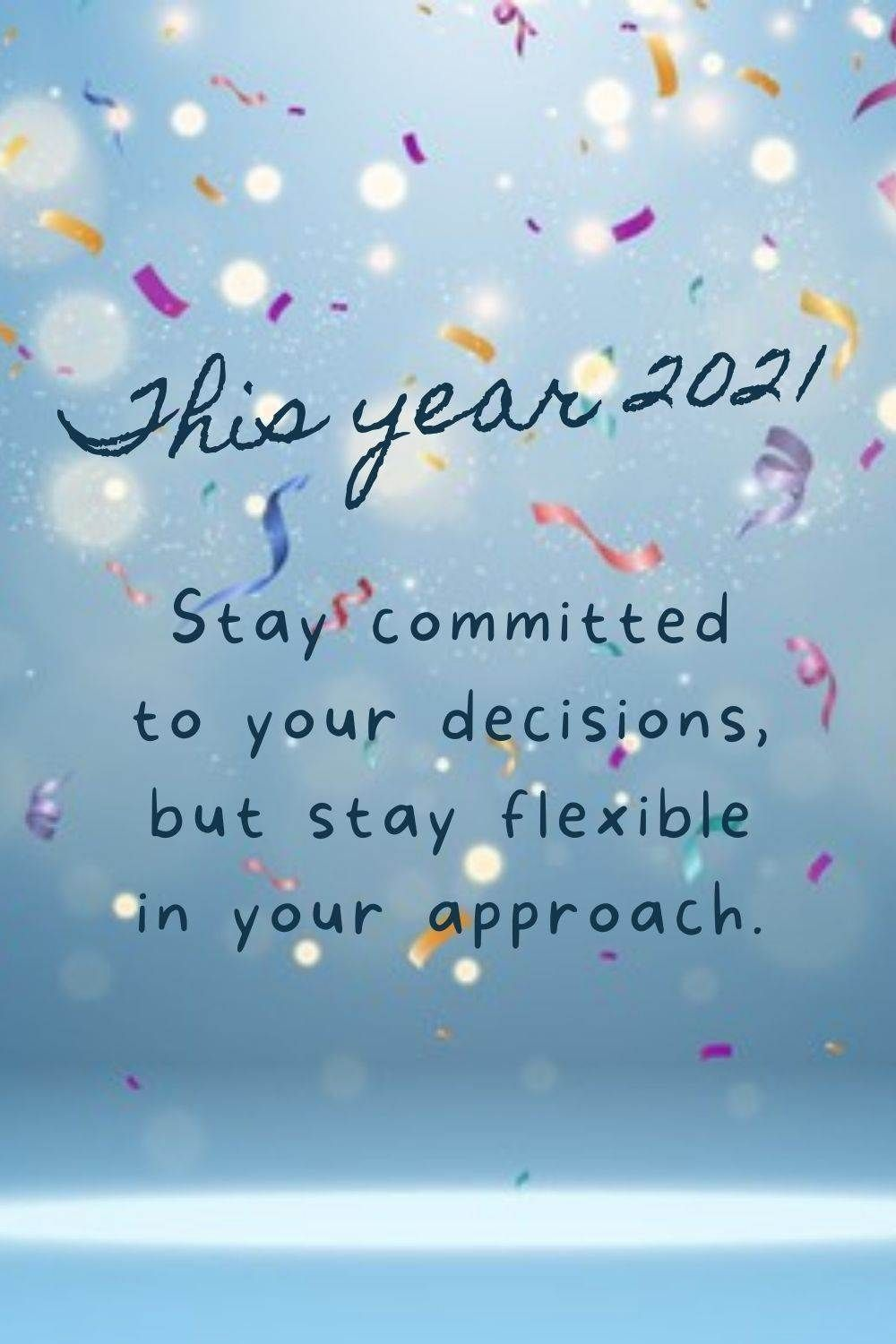 Inspirational New Year Decisions 2021 Quotes And Commitment Messages For Friends And Families Quotes About New Year Year Quotes Messages For Friends