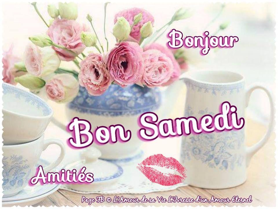 Samedi image #7508 - Bonjour, Bon Samedi, Amitiés - Partager cette photo  sur Facebook, Twitter et WhatsApp. | Bonjour bon samedi, Bon samedi, Samedi